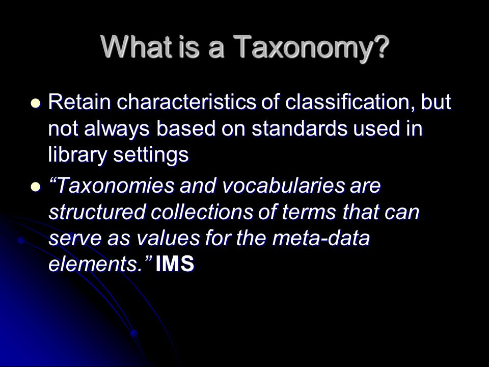 What is a Taxonomy.