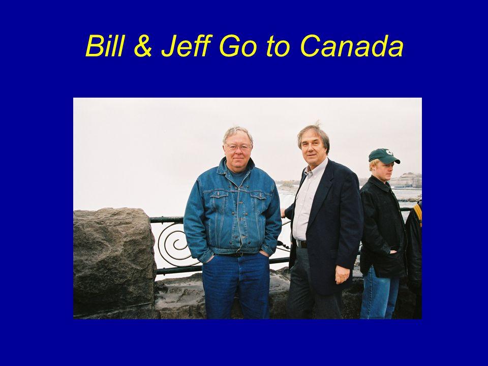 Bill & Jeff Go to Canada