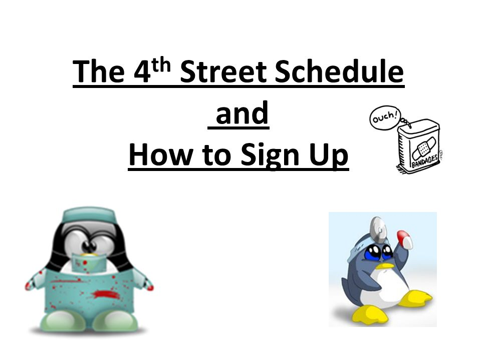 The 4 th Street Schedule and How to Sign Up