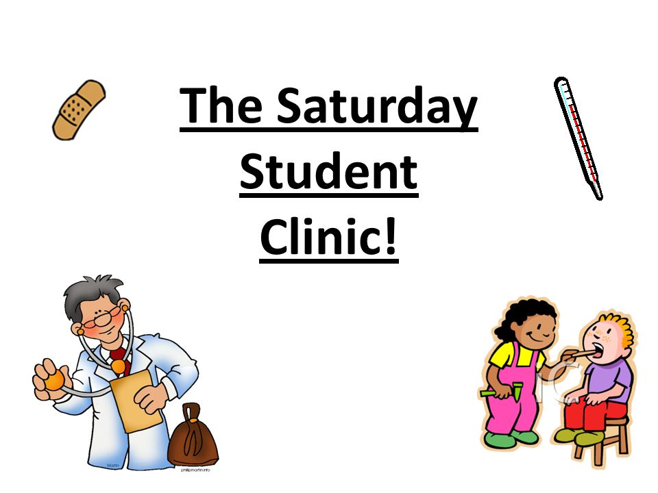 The Saturday Student Clinic!