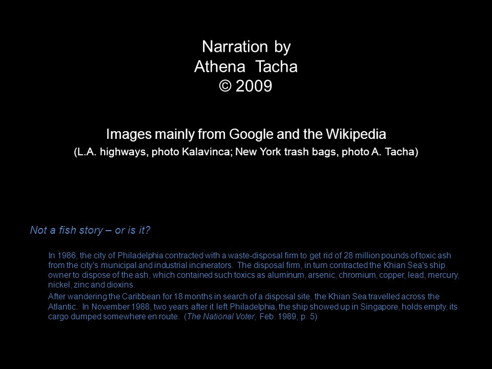 Narration by Athena Tacha © 2009 Images mainly from Google and the Wikipedia (L.A.