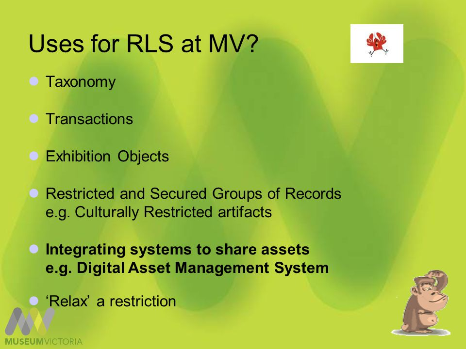 Uses for rls at MV Culturally restricted – records hidden to all but a few Tab Switch Controlled & Shared or Hidden