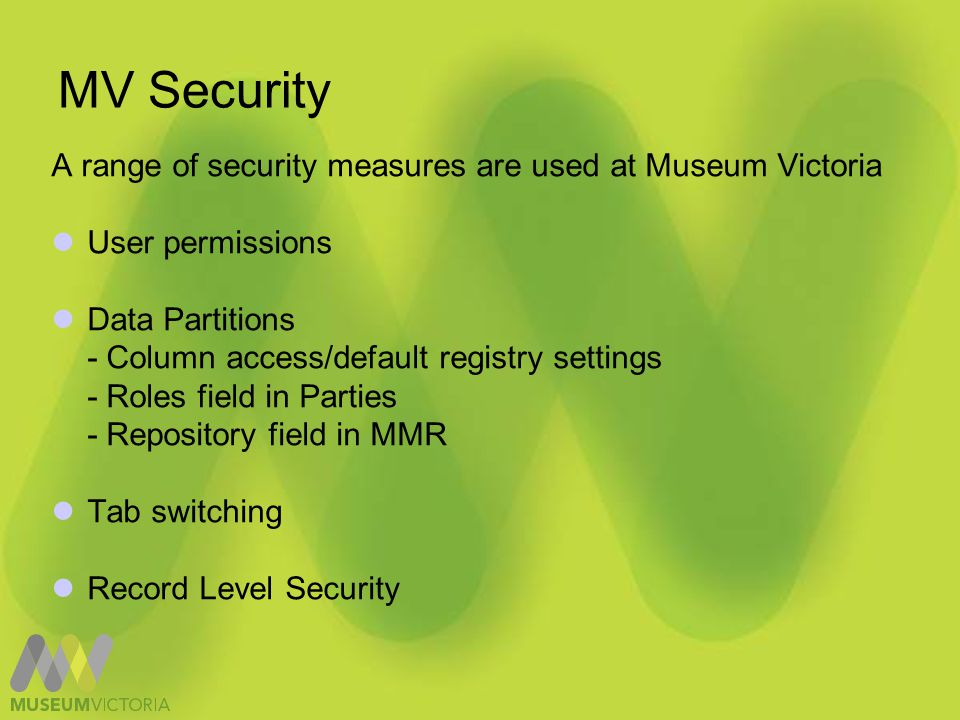 MV Strategy Consider the security design currently in place.