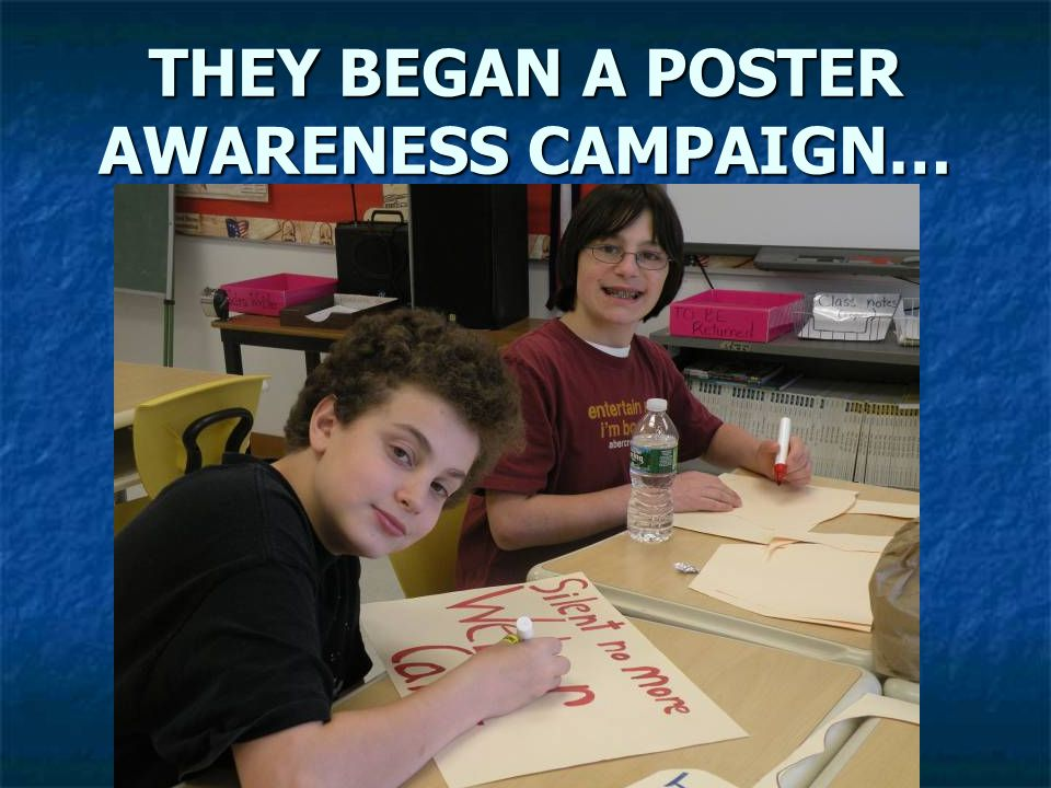 THEY BEGAN A POSTER AWARENESS CAMPAIGN…