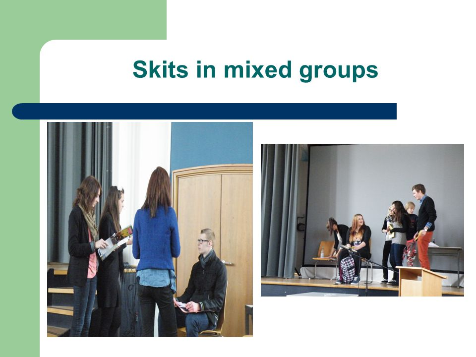 Skits in mixed groups