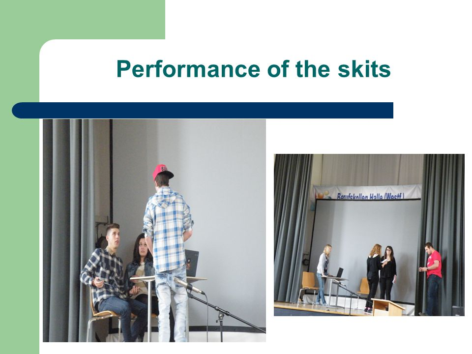 Performance of the skits