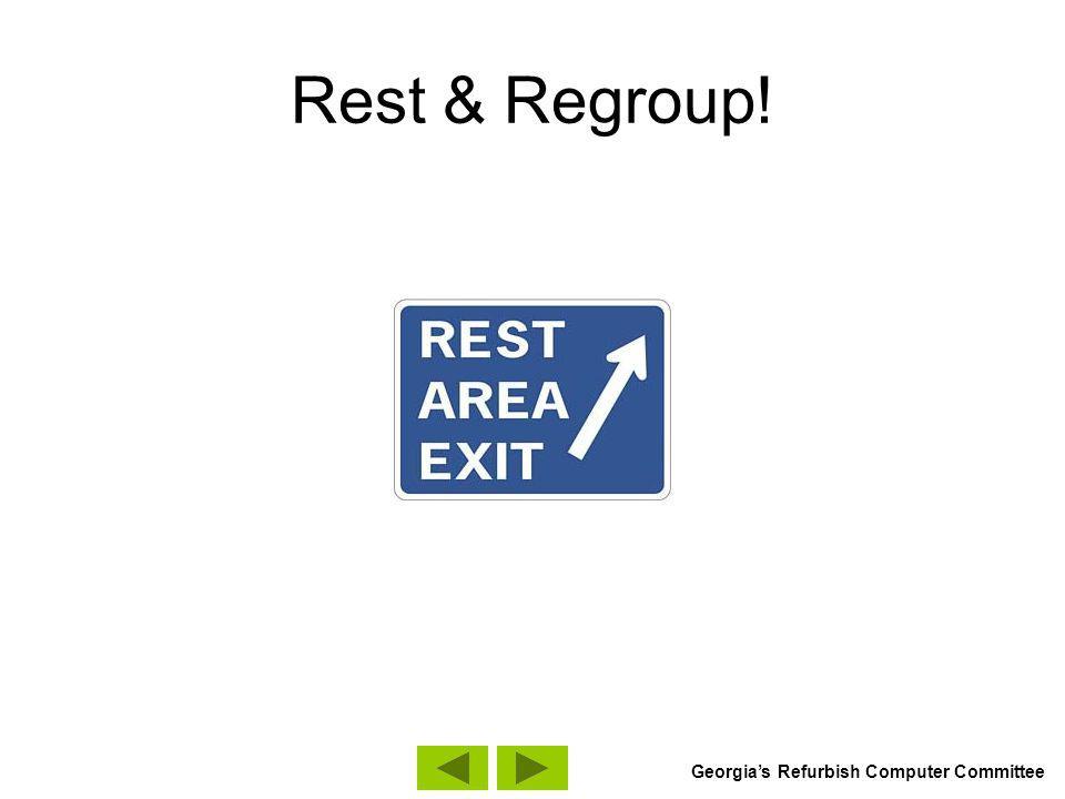 Rest & Regroup! Georgias Refurbish Computer Committee