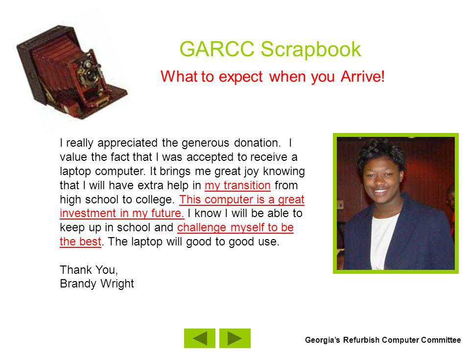 GARCC Scrapbook What to expect when you Arrive! I really appreciated the generous donation. I value the fact that I was accepted to receive a laptop c