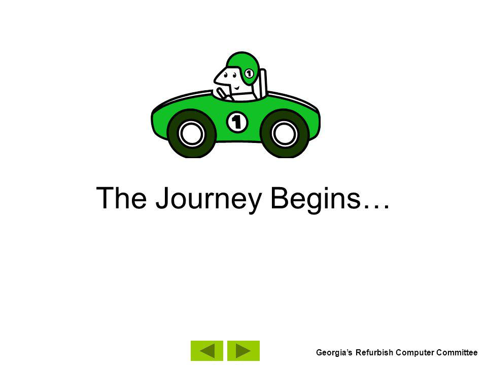 The Journey Begins… Georgias Refurbish Computer Committee
