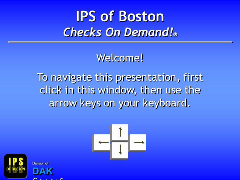 IPS of Boston Checks On Demand.