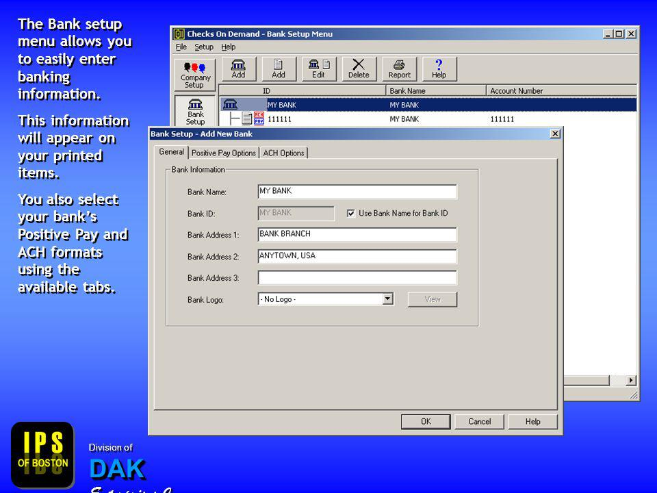 The Bank setup menu allows you to easily enter banking information.