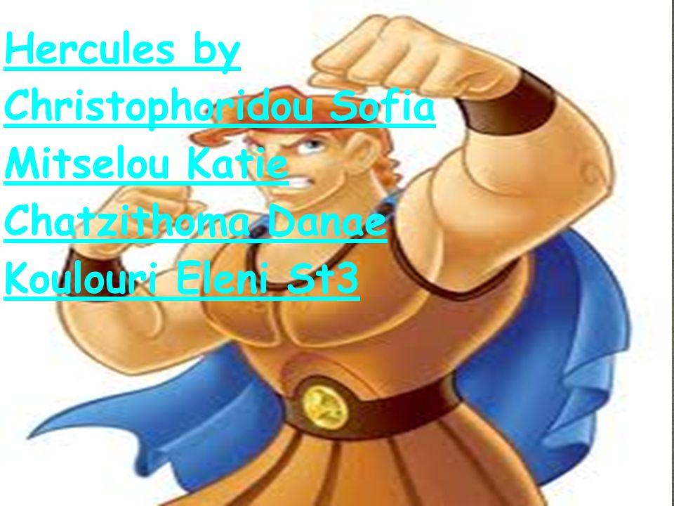 Hercules by Christophoridou Sofia Mitselou Katie Chatzithoma Danae Koulouri Eleni St3