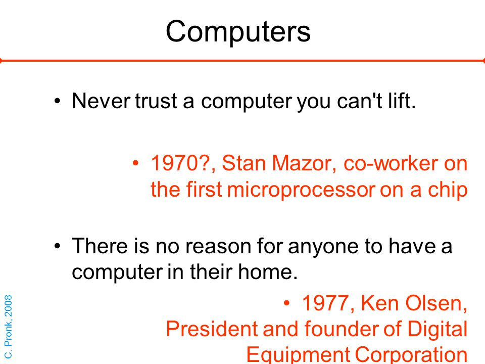 Computers Never trust a computer you can t lift.