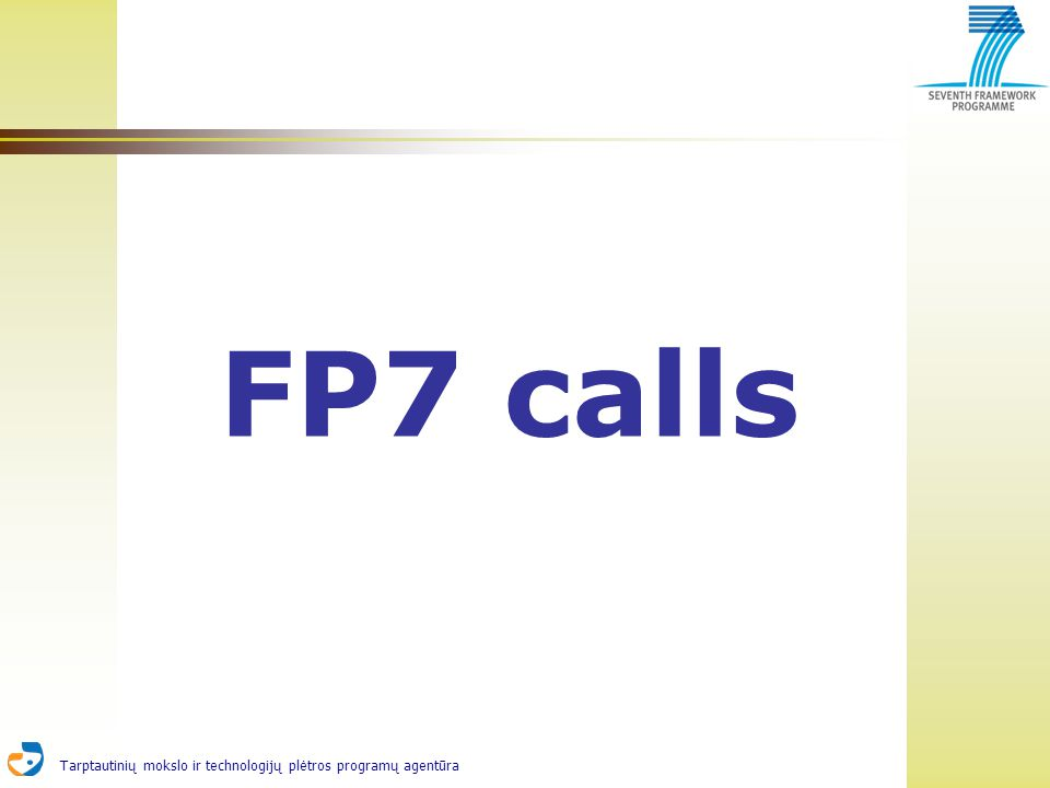 Tarptautinių mokslo ir technologijų plėtros programų agentūra FP7 calls