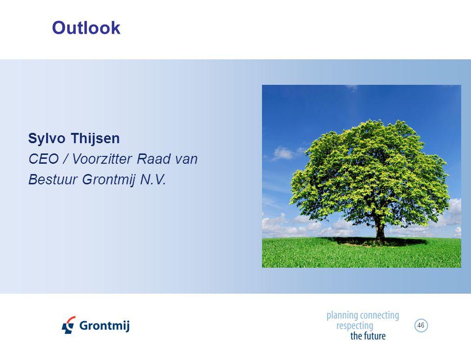 46 Outlook Sylvo Thijsen CEO / Voorzitter Raad van Bestuur Grontmij N.V.