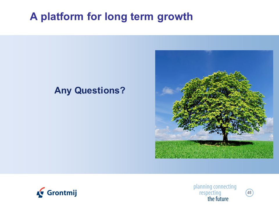 48 A platform for long term growth Any Questions?