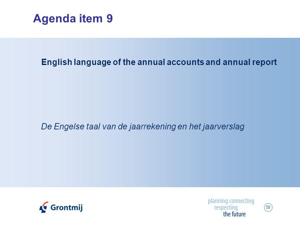 59 Agenda item 9 De Engelse taal van de jaarrekening en het jaarverslag English language of the annual accounts and annual report