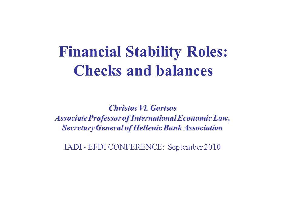 Financial Stability Roles: Checks and balances Christos Vl.