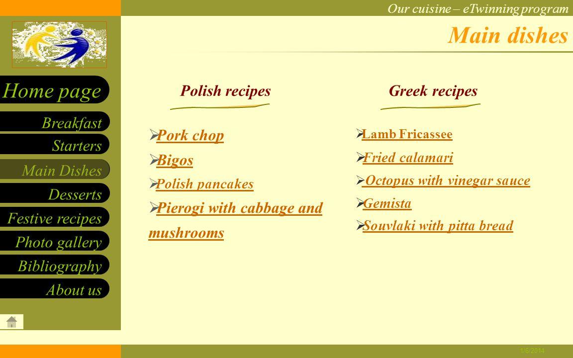 Photo-recipes-index KourabiedesVasilopitaDiplesChristmas breadRice pudding Yoghourt & honeyGalaktobourekoEaster cookiesVienna cheesecakeMizeria Pork chopPolish pancakesBigosPierogi sandwiches Scrambled eggs