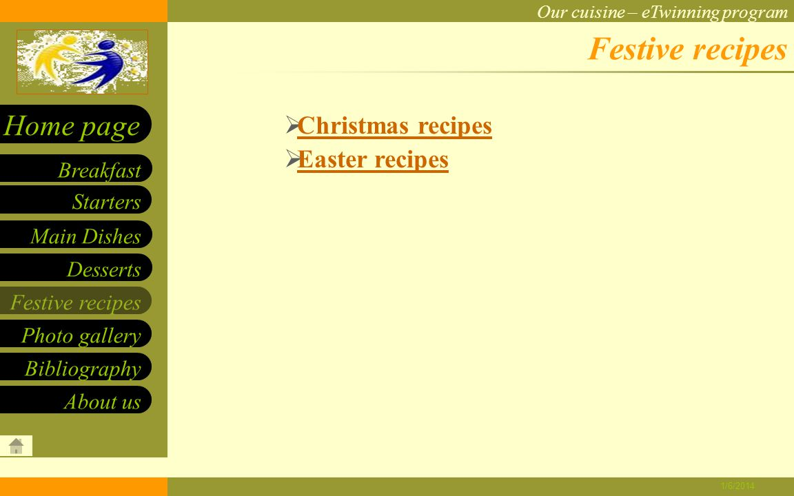 Our cuisine – eTwinning program Starters Main Dishes Desserts Breakfast Home page Festive recipes Photo gallery About us Bibliography 1/6/2014 Christopsomo (Christmas bread) Ingredients: (for two large loaves) 2 kg flour 130 gr yeast 1 cup water 700 gr sugar 2 wine glasses of olive oil 2 cups warm red wine pinch of salt 2 tsp mastic, crushed 400 gr walnuts, roughly chopped 500 gr raisins 2 tsp cinnamon and ground cloves Peel of two oranges, finely chopped 1 small glass of orange juice 1 small glass of cognac for the decoration live oil sesame seeds chopped walnuts Method: Prepare yeast mixture the previous night, mixing 350 gr of flour with the yeast and some water.