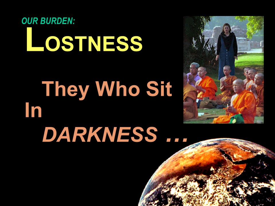 company name organization L OSTNESS They Who Sit In DARKNESS … OUR BURDEN: