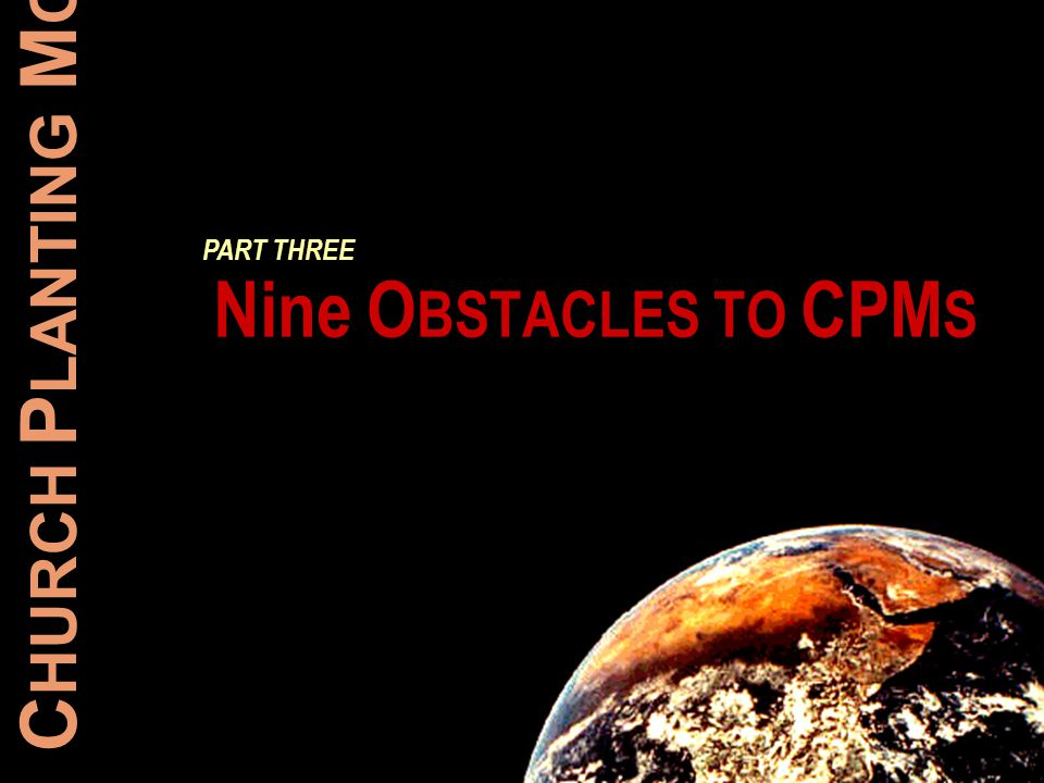 Nine O BSTACLES TO CPM S PART THREE