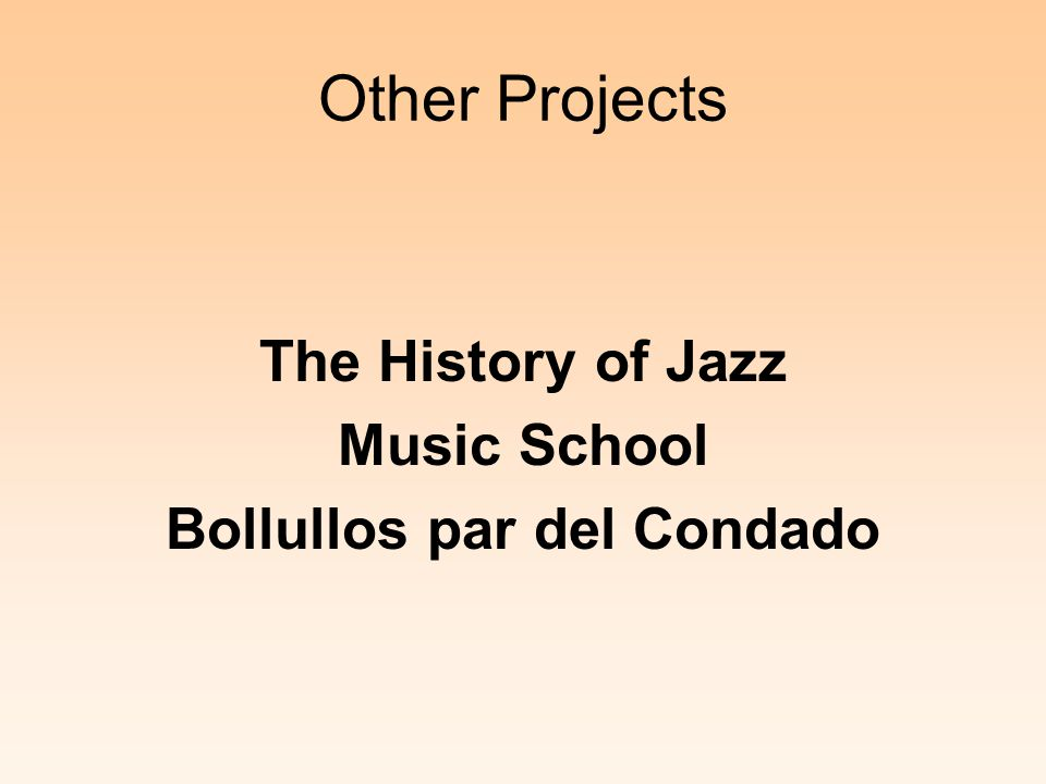 Other Projects The History of Jazz Music School Bollullos par del Condado