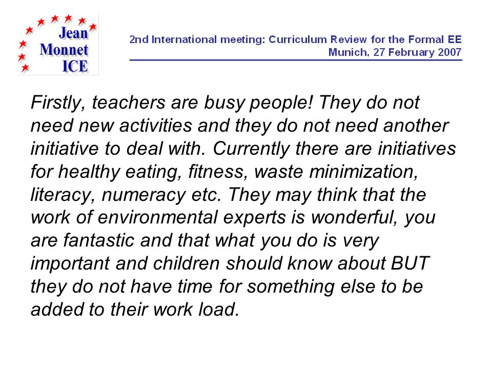 Firstly, teachers are busy people.