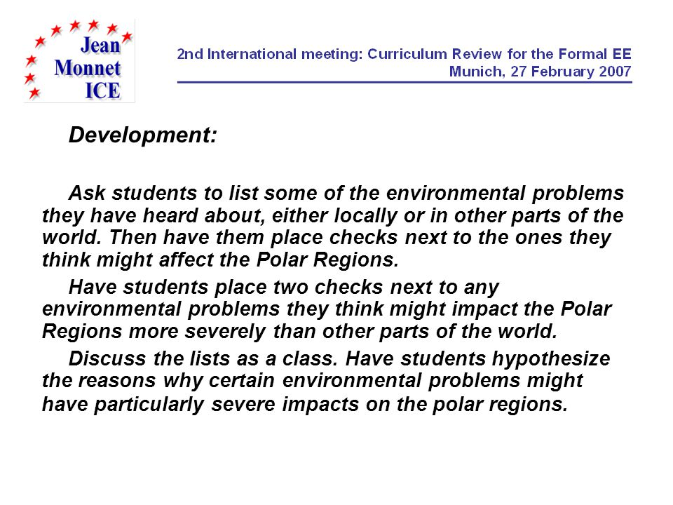 Development: Ask students to list some of the environmental problems they have heard about, either locally or in other parts of the world. Then have t