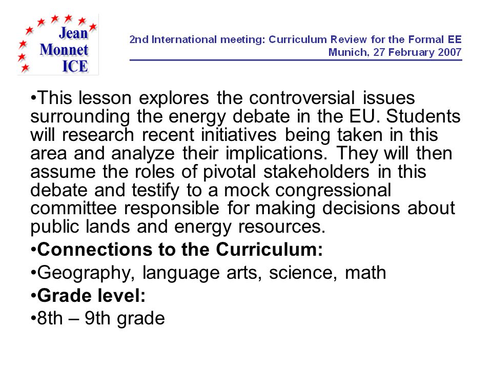 This lesson explores the controversial issues surrounding the energy debate in the EU. Students will research recent initiatives being taken in this a