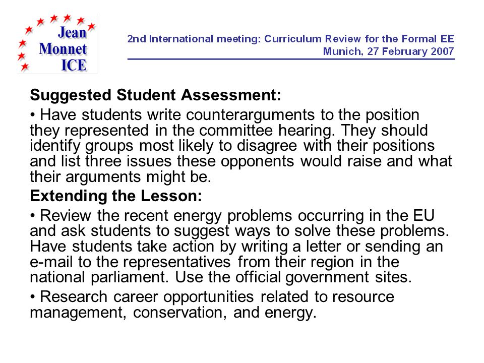 Suggested Student Assessment: Have students write counterarguments to the position they represented in the committee hearing. They should identify gro