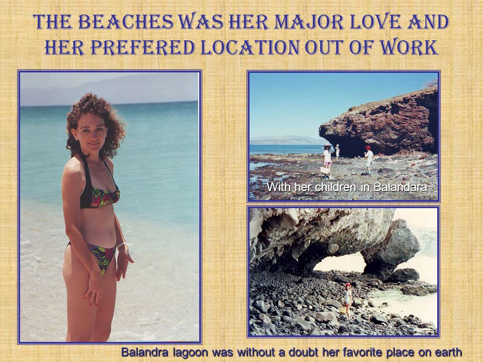 The beaches was her major love and her preferred location out of work