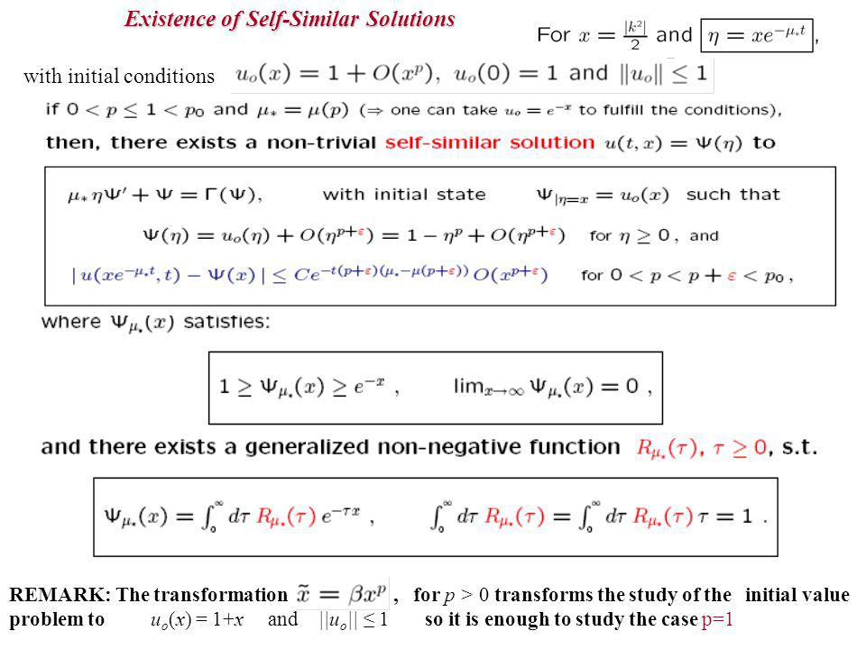 Existence of Self-Similar Solutions with initial conditions REMARK: The transformation, for p > 0 transforms the study of the initial value problem to