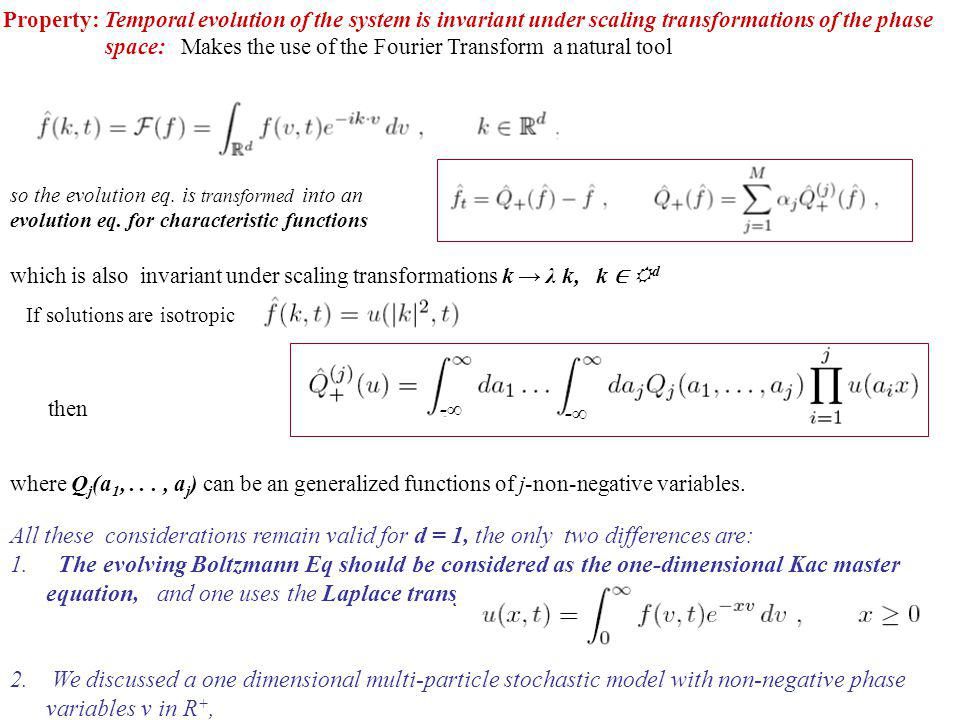 Property: Temporal evolution of the system is invariant under scaling transformations of the phase space: Makes the use of the Fourier Transform a nat