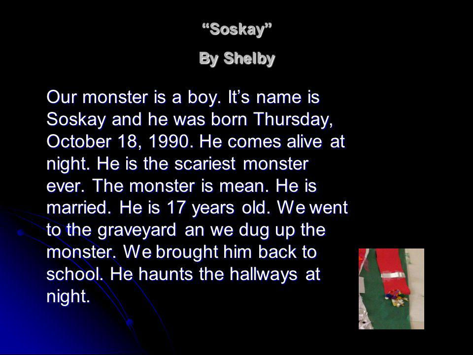 Soskay By Shelby Our monster is a boy.