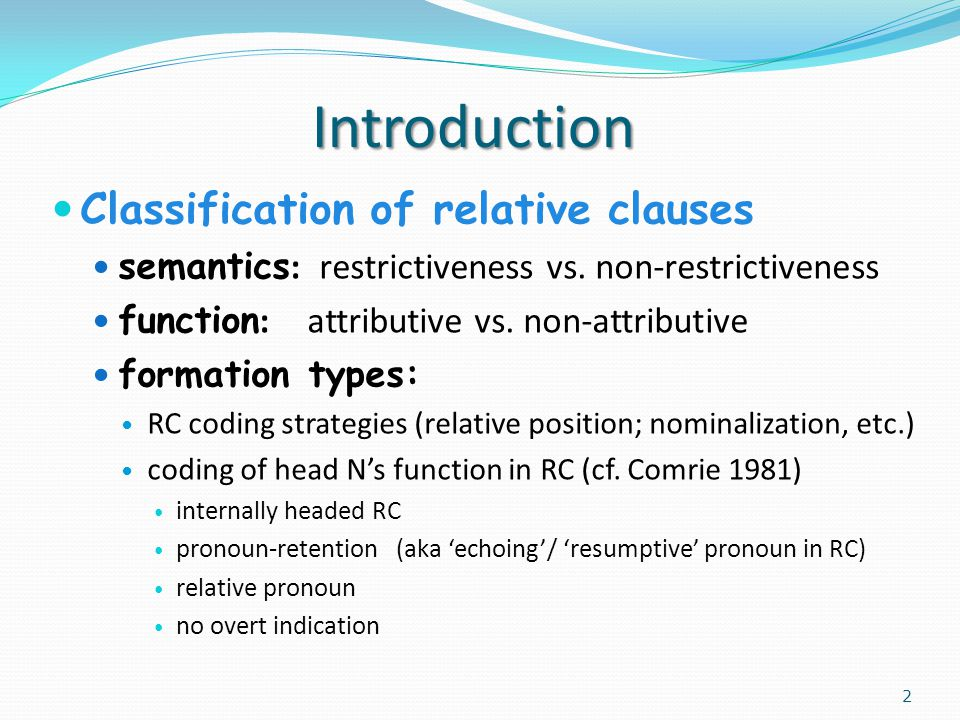 Introduction Classification of relative clauses semantics : restrictiveness vs.