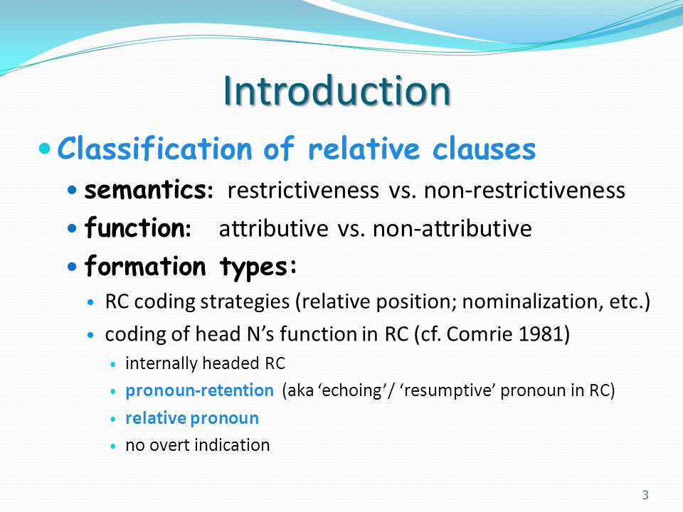 Introduction Classification of relative clauses semantics : restrictiveness vs.
