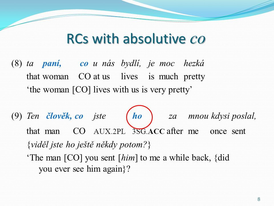 Remaining problems optionality of resumptive pronoun in ACC additional, special patterns (cf.