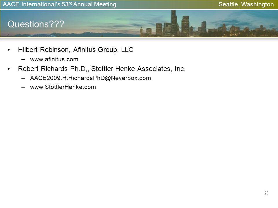 AACE Internationals 53 rd Annual Meeting Seattle, Washington 23 Questions??? Hilbert Robinson, Afinitus Group, LLC –www.afinitus.com Robert Richards P