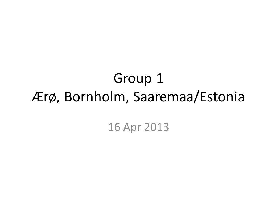 Group 1 Ærø, Bornholm, Saaremaa/Estonia 16 Apr 2013