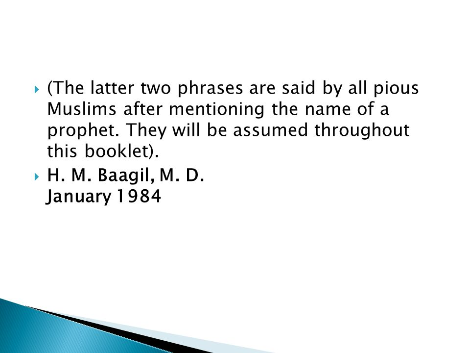 (The latter two phrases are said by all pious Muslims after mentioning the name of a prophet.