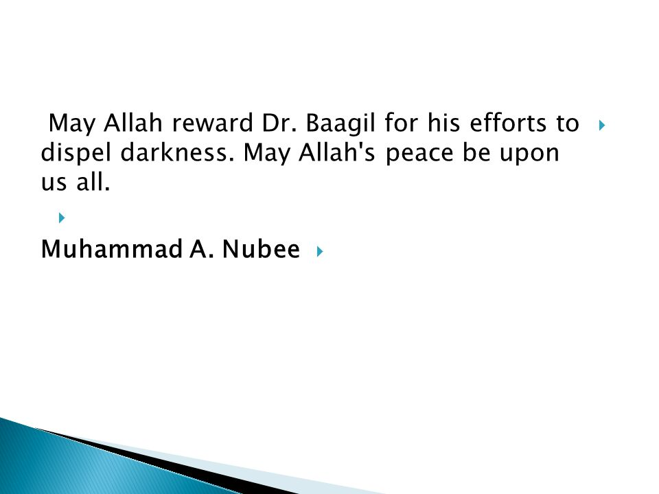May Allah reward Dr. Baagil for his efforts to dispel darkness.
