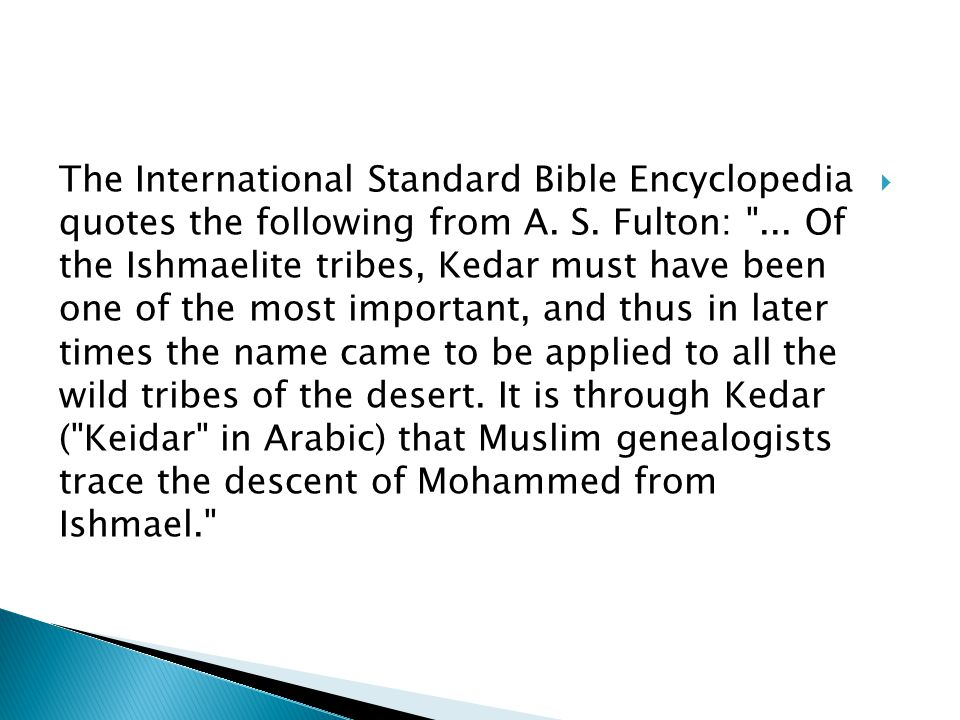 The International Standard Bible Encyclopedia quotes the following from A.