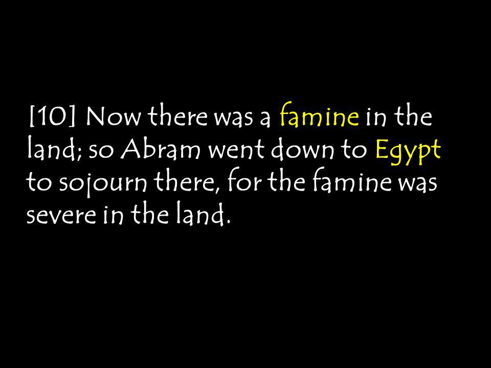 [9] And Abram journeyed on, continuing toward the Negev.