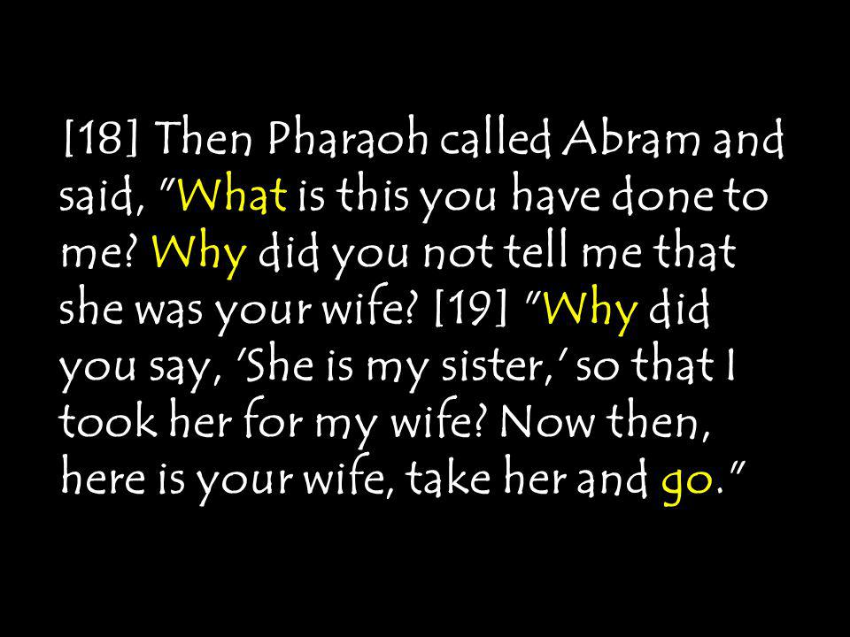 [17] But the Lord struck Pharaoh and his house with great plagues because of Sarai, Abram's wife.