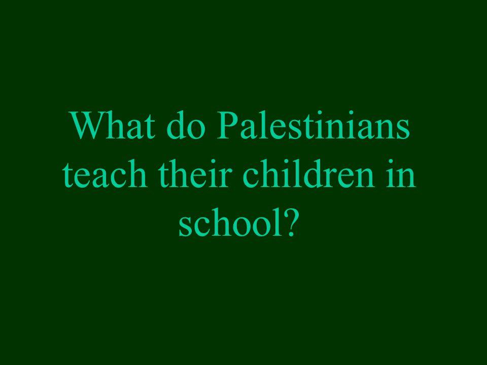 What do Palestinians teach their children in school