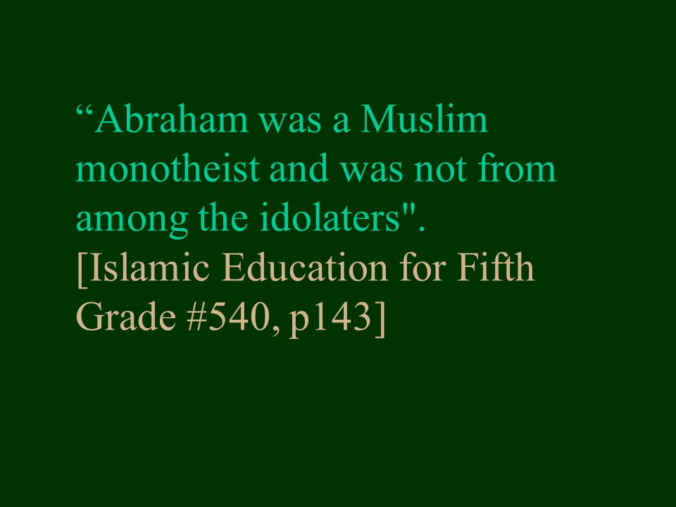 Abraham was a Muslim monotheist and was not from among the idolaters .