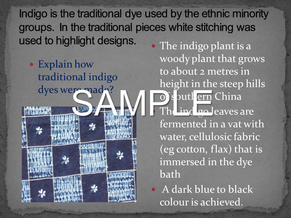 Explain how traditional indigo dyes were made.