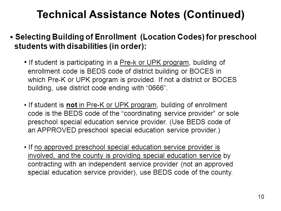 10 Selecting Building of Enrollment (Location Codes) for preschool students with disabilities (in order): If student is participating in a Pre-k or UP