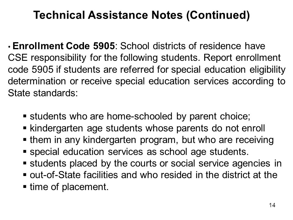 14 Enrollment Code 5905: School districts of residence have CSE responsibility for the following students. Report enrollment code 5905 if students are